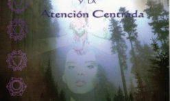 Introspecciones Guíadas: Los Chakras y la Atención Centrada